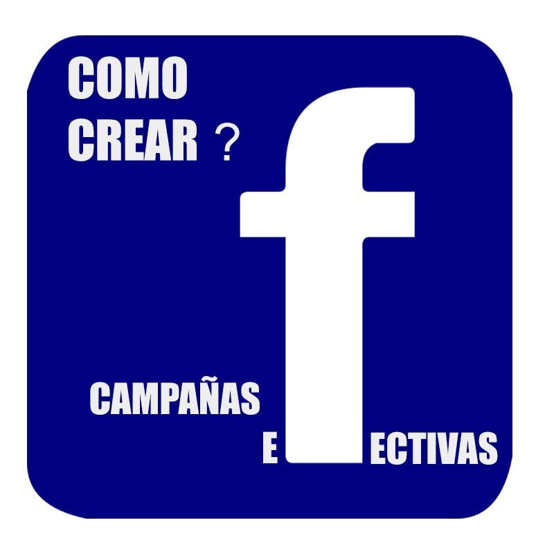 Como crear campanas efectivas en Facebook